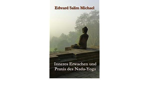 Inneres Erwachen und Praxis des Nada-Yoga (German Edition ...