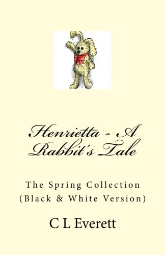 Henrietta - A Rabbit's Tale (B&W): The Spring Collection