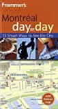Frommer's Montreal Day by Day, Andre Legaspi and Leslie Brokaw, 0470507349
