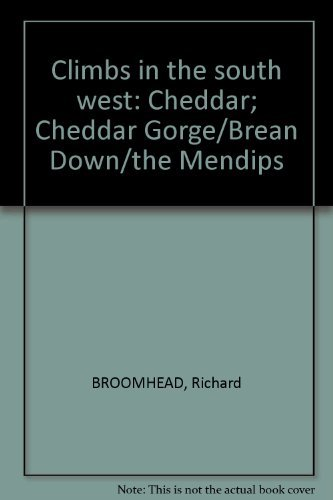 (Climbs in the south west: Cheddar; Cheddar Gorge/Brean Down/the Mendips)