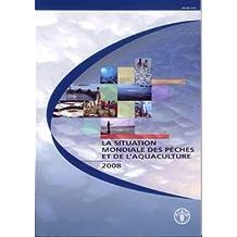 La Situation Mondiale des Peches et de l'Aquaculture 2008 (+cd-ro