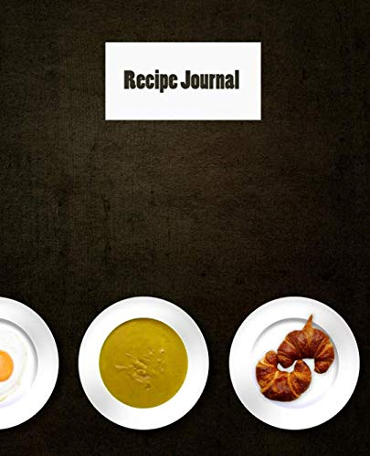 Recipe Journal: Personalized Cookbook to write your favorite recipes in