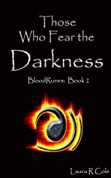 Those Who Fear the Darkness (BloodRunes Book 2)
