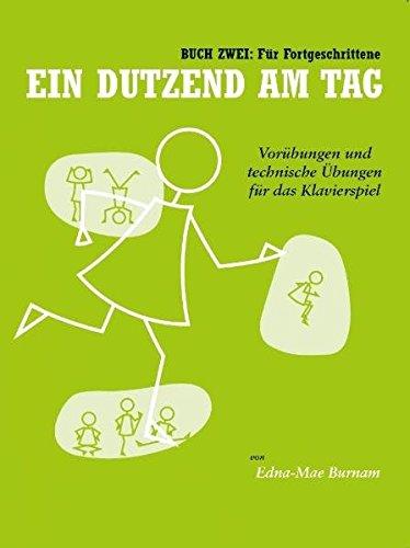 Ein Dutzend Am Tag 2 - Für Fortgeschrittene -Für Klavier- (German Edition): Lehrmaterial