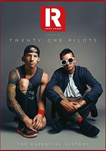 Rock Sound Presents Twenty One Pilots l The Essential History (Twenty One Pilots Tyler Joseph And Josh Dun)