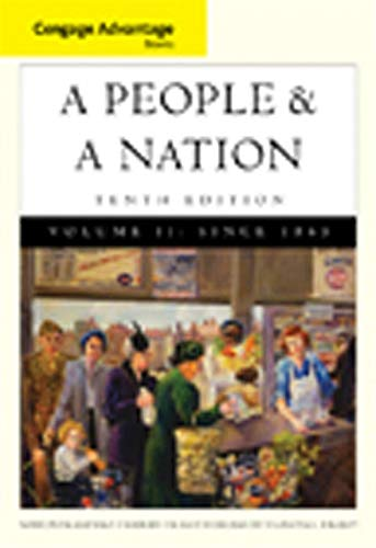 Cengage Advantage Books: A People and a Nation: A History of the United States, Volume II: Since 1865