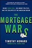 The Mortgage Wars: Inside Fannie Mae, Big-Money Politics, and the Collapse of the American Dream (Business Books)
