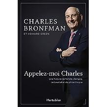 Appelez-moi Charles: Une histoire de famille, d'empire, de baseball et de philanthropie (French Edition)