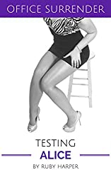 Testing Alice : Becoming the Billionaire's Toy (Office Surrender Book 3)