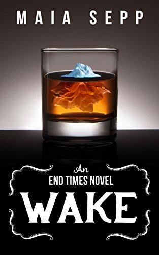 Wake: A Novel (The End Times)
