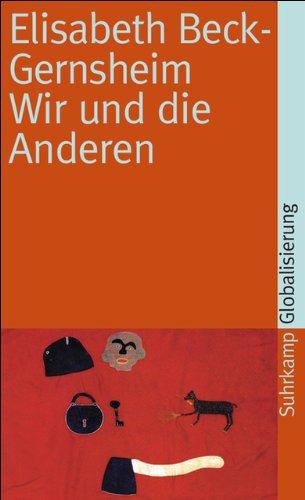 Wir und die Anderen: Kopftuch, Zwangsheirat und andere Mißverständnisse (suhrkamp taschenbuch)