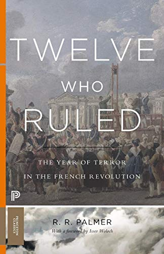 Monsters University Party Central (Twelve Who Ruled: The Year of Terror in the French Revolution (Princeton)