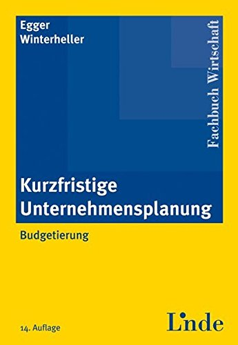 Kurzfristige Unternehmensplanung: Budgetierung Taschenbuch – 25. Mai 2007 Anton Egger Manfred Winterheller Linde Verlag Ges.m.b.H. 3707311791