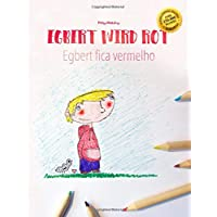 Egbert wird rot/Egbert fica vermelho: Kinderbuch/Malbuch Deutsch-Portugiesisch (Brasilien) (bilingual/zweisprachig)