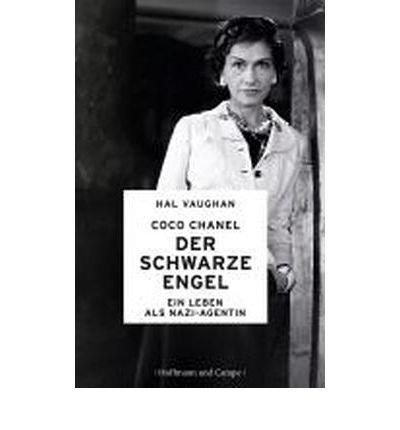 Coco Chanel - Der schwarze Engel: Ein Leben als Nazi-Agentin (Hardback)(German) - Common (Chanel Schwarz)