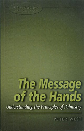 Message of the Hands: Understanding the Principles of Palmistry