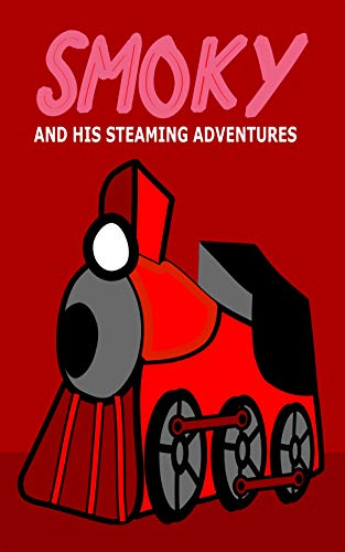 Smoky And His Steaming Adventures