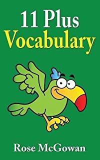 Synonyms and Antonyms: Vocabulary for the C E M  Style 11 Plus