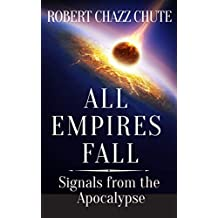 All Empires Fall: Signals from the Apocalypse