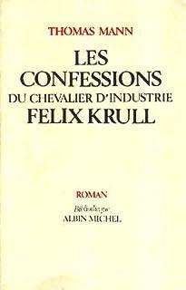 Les confessions du chevalier d'industrie Félix Krull, Mann, Thomas