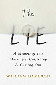 The Lie: A Memoir of Two Marriages, Catfishing & Coming