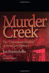 "Murder Creek: The ""Unfortunate Incident"" of Annie Jean Barnes Paperback"