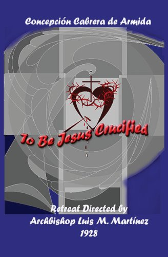 To Be Jesus Crucified