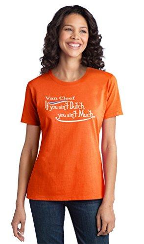 """Vancleef: If you Ain't Dutch, You Ain't Much"" Ladies' T-shirt-Ladies,M"