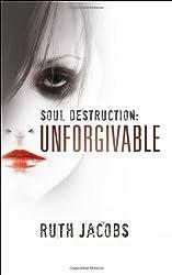 Soul Destruction: Unforgivable