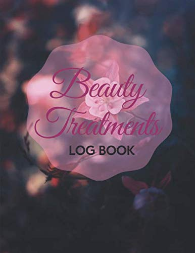 Beauty Treatments Log Book: Appointment Schedule Diary Notebook, Business Recording Planner Organizer, Clients Management, Gifts for Beauty Therapist, ... 11