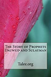The Story of Prophets Dauwud and Sulayman (Stories of Prophets)