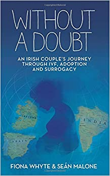 Without a Doubt: An Irish Couple's Journey Through IVF, Adoption and Surrogacy