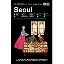 The Monocle Travel Guide to Seoul: The Monocle Travel Guide Series