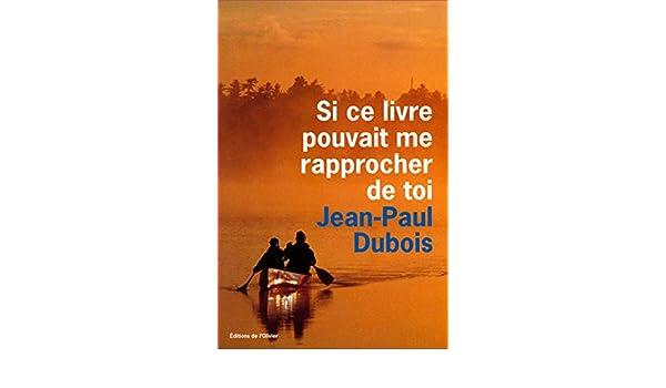Si Ce Livre Pouvait Me Rapprocher De Toi French Edition