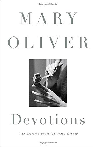 Devotions: The Selected Poems of Mary Oliver [Mary Oliver] (Tapa Dura)