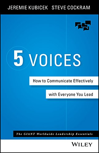 5 Voices: How to Communicate Effectively with Everyone You Lead by [Kubicek, Jeremie, Cockram, Steve]