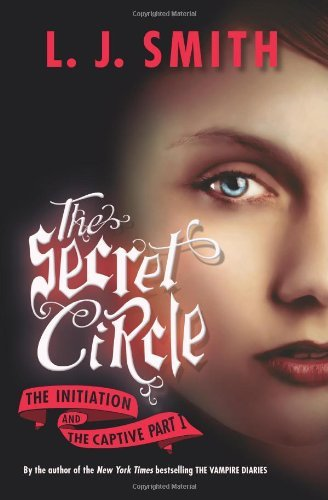The Secret Circle The Initiation And The Captive Part I [Pdf/ePub] eBook