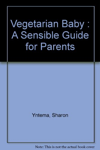 Vegetarian Baby A Sensible Guide For Parents