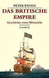 Das Britische Empire: Geschichte eines Weltreichs