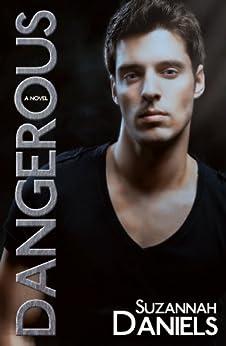 Dangerous (Dangerous Trilogy Book 1) by [Daniels, Suzannah]