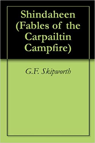 Télécharger le format pdf de Google ebooks Shindaheen (Fables of the Carpailtin Campfire Book 1) (French Edition) PDF MOBI by G.F. Skipworth B00328HI6Q