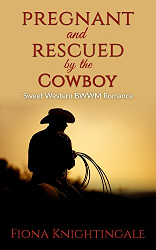 Search : Pregnant and Rescued by the Cowboy