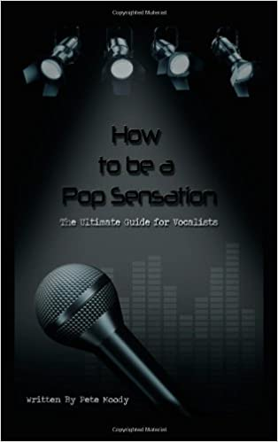 How to be a Pop Sensation The Ultimate Guide for Vocalists