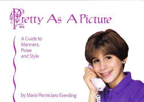 Pretty As a Picture: A Guide to Manners, Poise, and Appearance