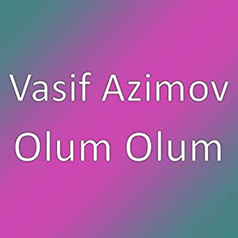 Olum Olum By Vasif Azimov On Amazon Music Amazon Com