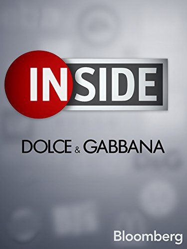 Bloomberg Inside: Dolce & - Dolce Ad Gabbana