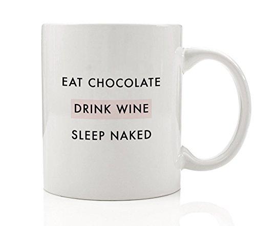 Blush Coffee (Eat Chocolate Drink Wine Sleep Naked Fun Coffee Mug Gift Idea Life Is Short Celebrate Living Happy Live Fearless Indulge Present for Birthday Christmas - 11oz Ceramic Tea Cup by Digibuddha DM0088)