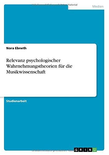 Download Relevanz Psychologischer Wahrnehmungstheorien Für Die Musikwissenschaft (German Edition) ebook