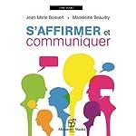 S'affirmer et communiquer | Jean-Marie Boisvert,Madeleine Beaudry