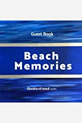 Guest Book: Beach Memories: A guestbook of all our friends, families and celebrities who  visit our beach home. (Guest Log Book) (Volume 1) Paperback